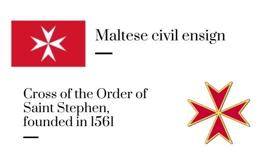 Maltese civil ensign and Cross of the Order of Saint Stephen, founded in 1561.