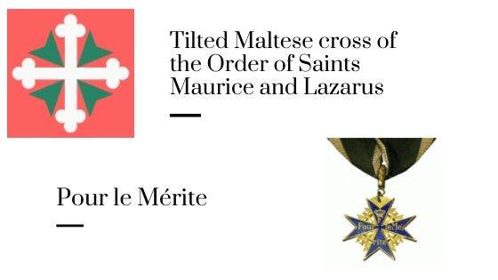 Tilted Maltese cross of the Order of Saints Maurice and Lazarus and Pour le Mérite.