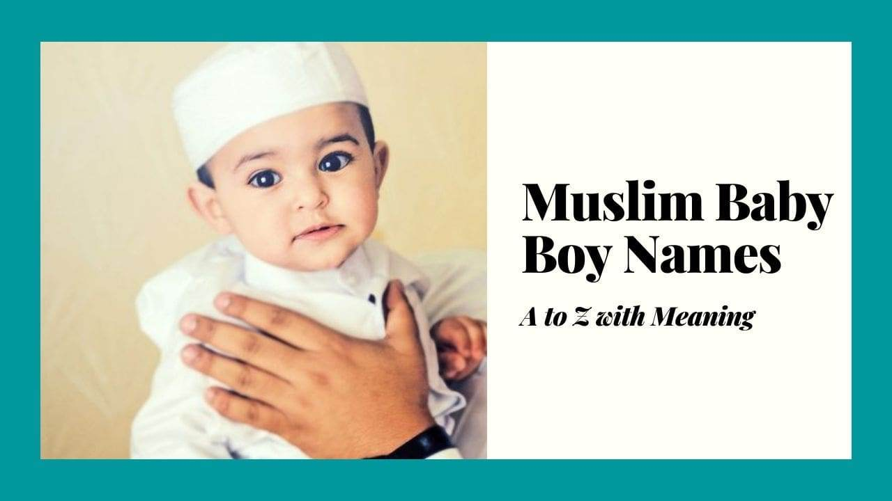 Muslim Baby Boy Names, A to Z with Meaning