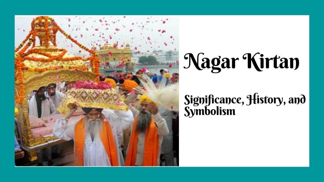 Nagar Kirtan Folklore, Meaning and History