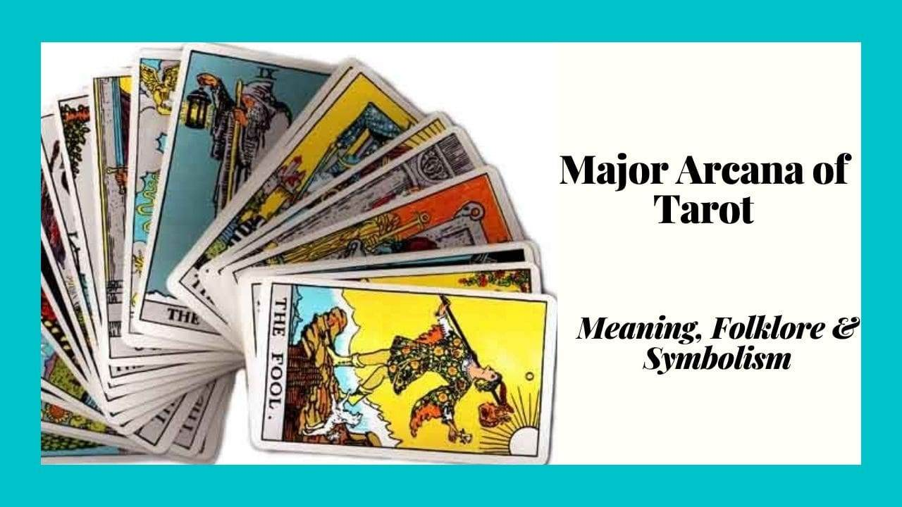 Major Arcana Tarot Cards Meaning, Folklore and Symbolism