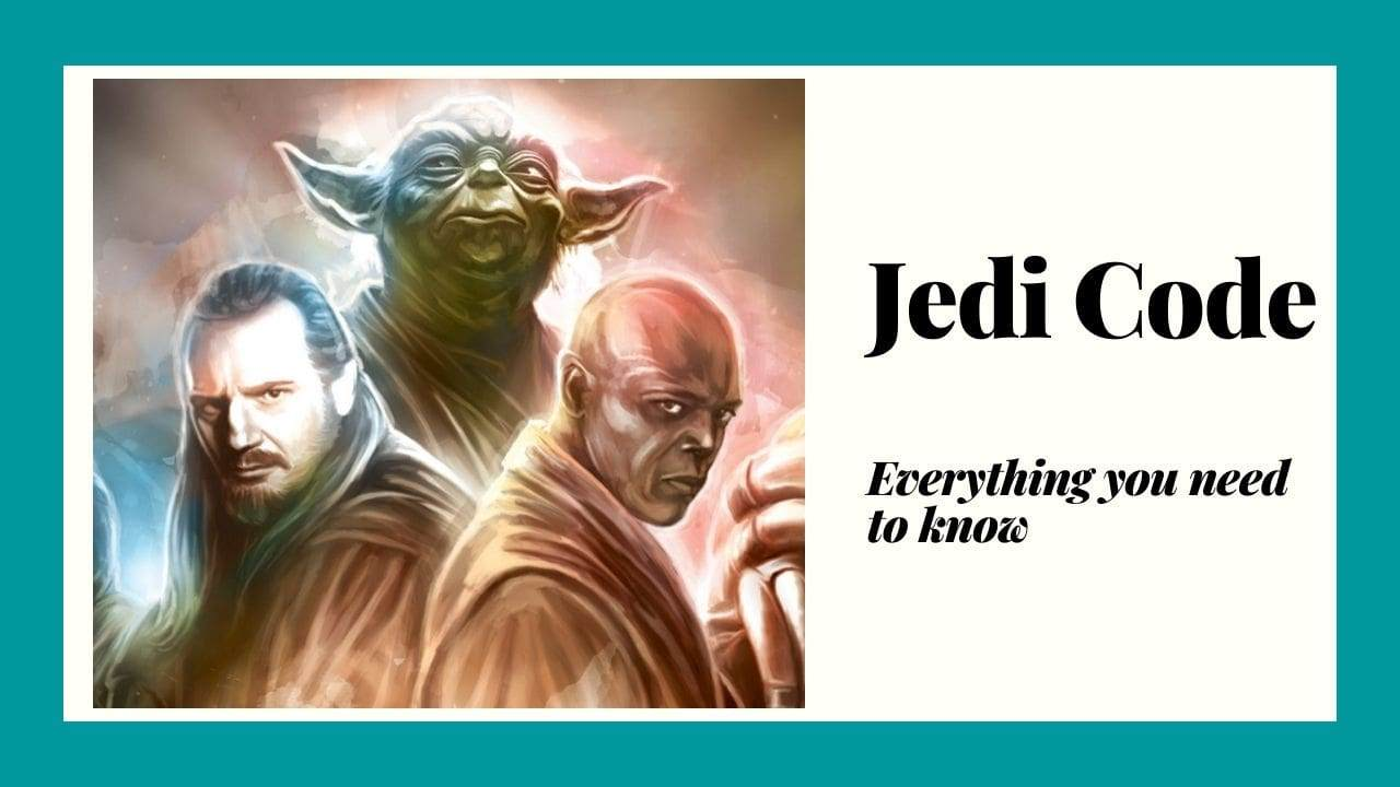 Jedi Code Meaning, Symbolism and Truths