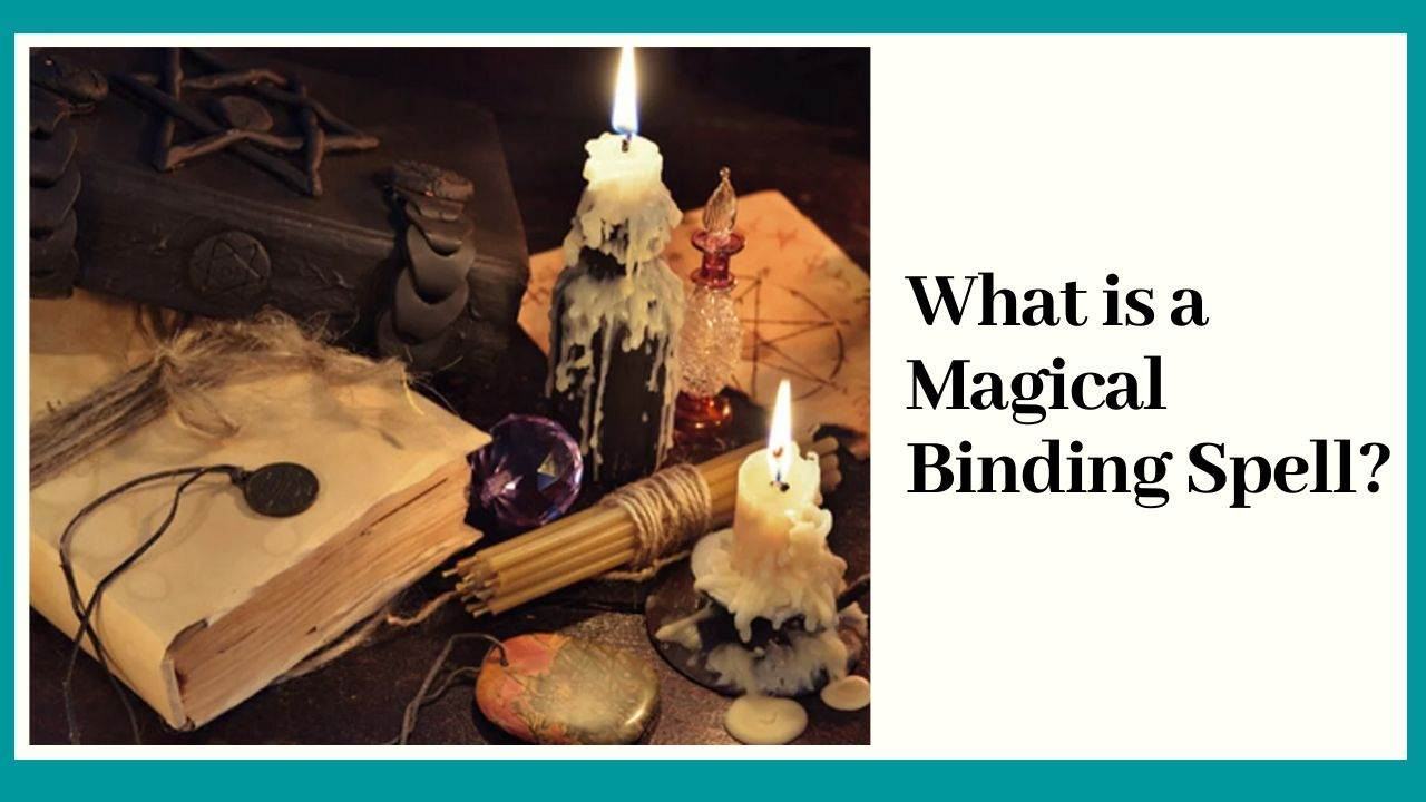What is a Magical Binding Spell?