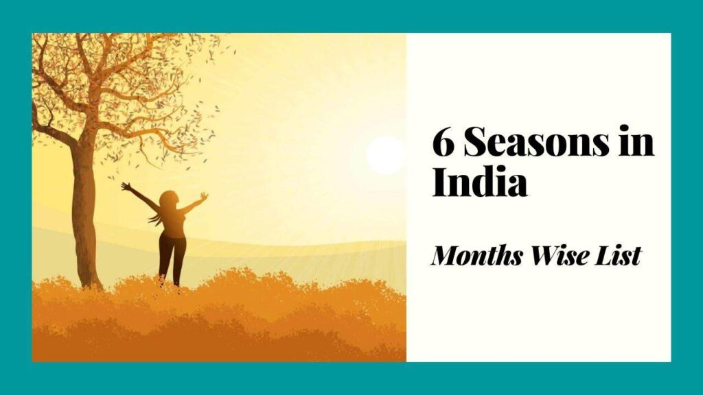 6 Seasons in India with Months