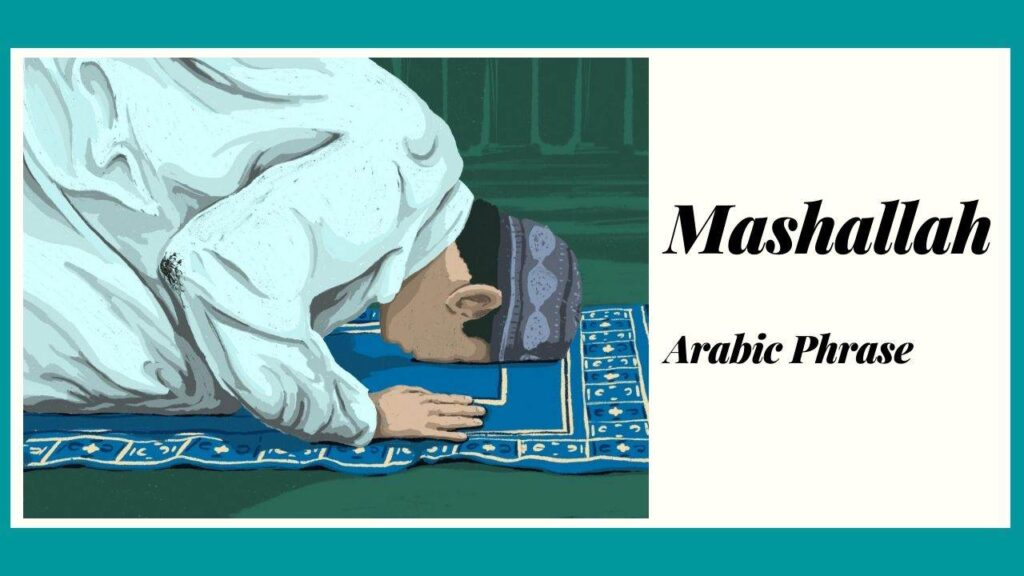 Mashallah Arabic Phrase, Meaning and Origin