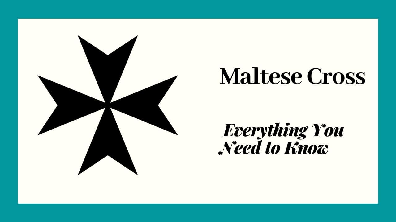 Maltese Cross Meaning, Folklore and Symbolism