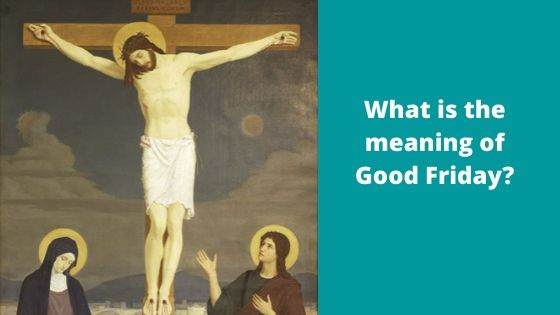 What is the meaning of Good Friday