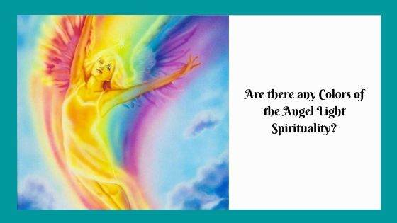 Are there any Colors of the Angel Light Spirituality
