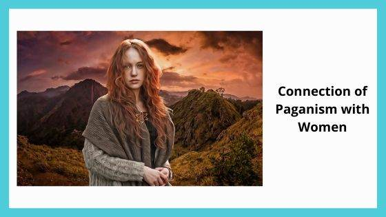 Connection of Paganism with Women