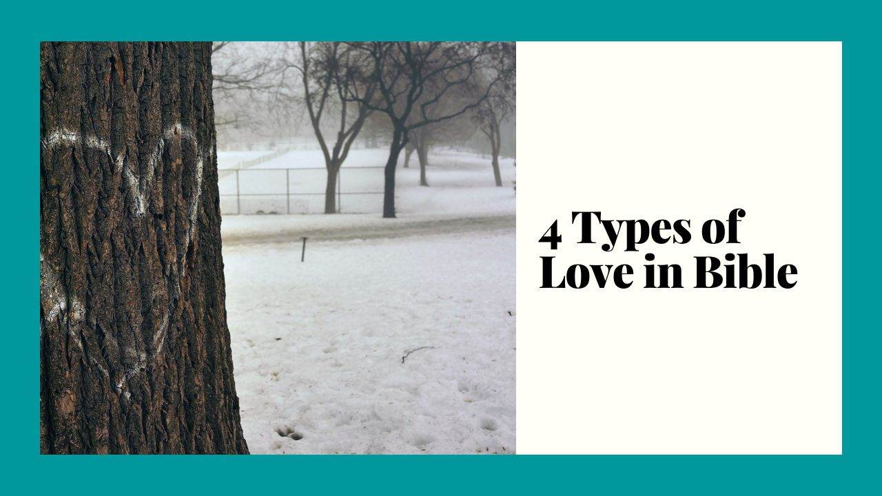 What are the 4 Types of Love in the Bible?