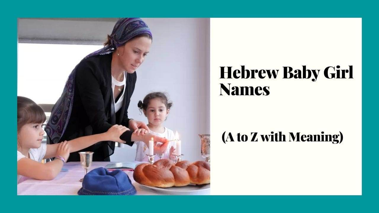 Hebrew Baby Girl Names, A to Z with Meaning