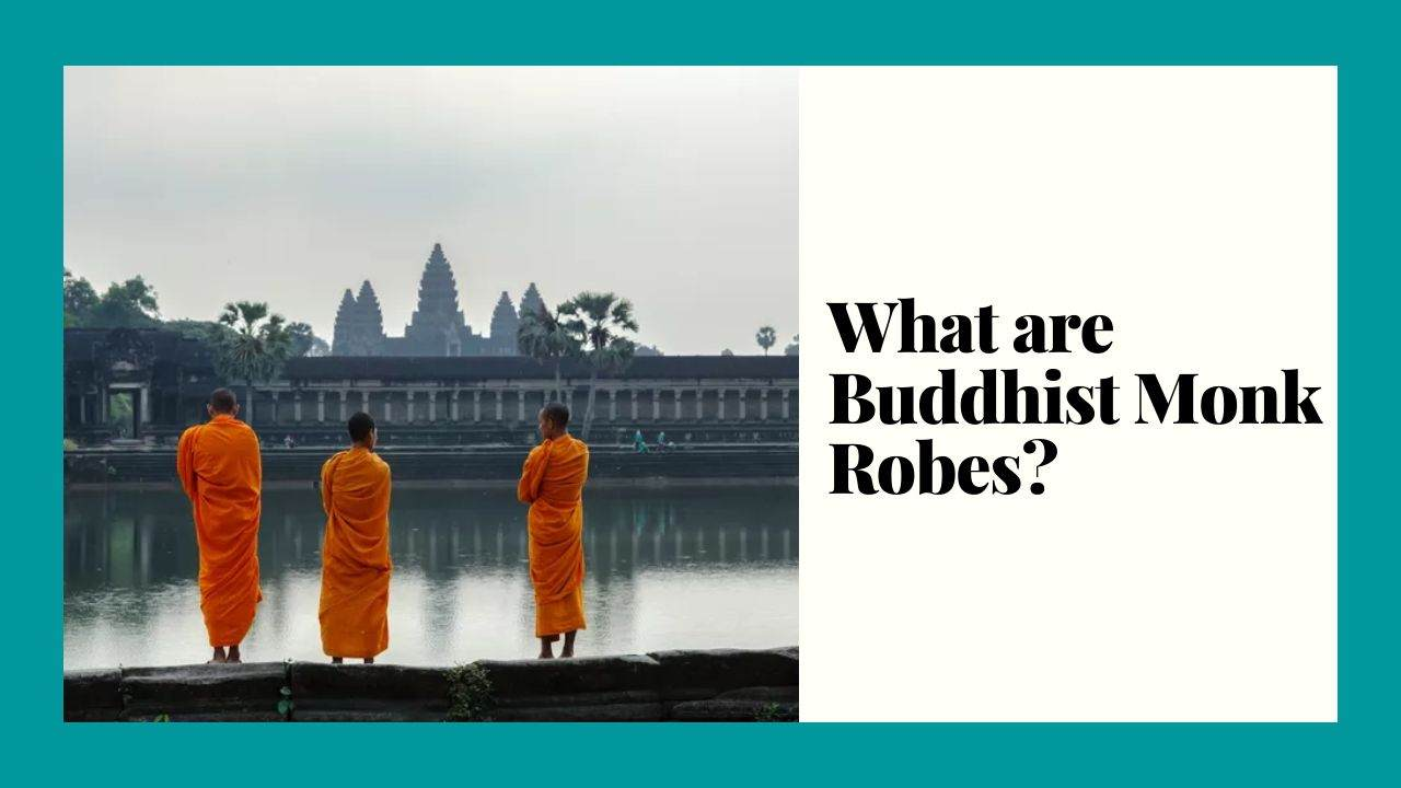 What are Buddhist Monk Robes?