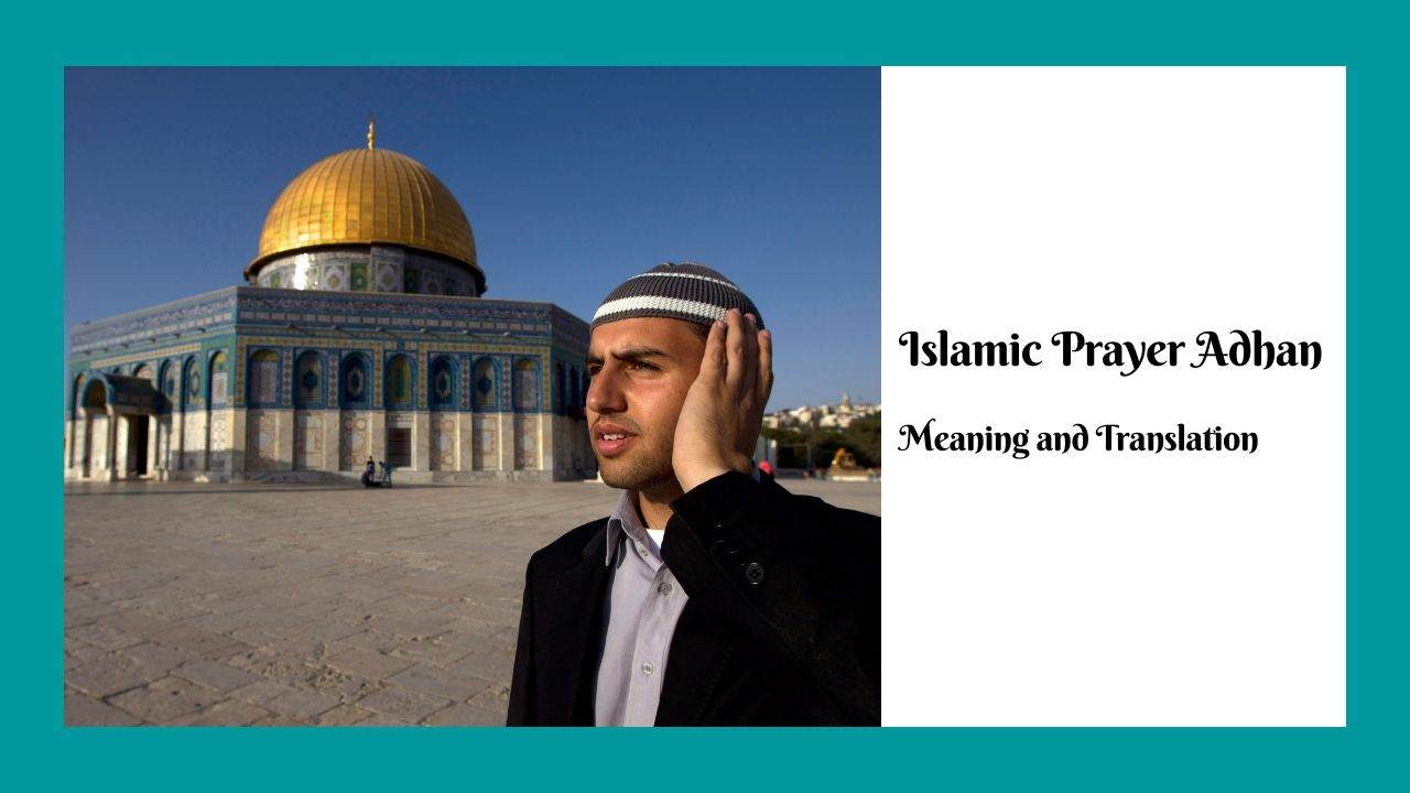 Islamic Prayer Adhan Meaning and Folklore