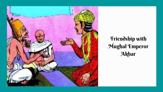 Friendship with Mughal Emperor Akbar