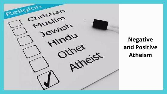 Negative and Positive Atheism