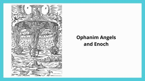 Ophanim Angels and Enoch
