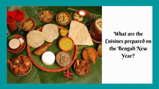 What are the Cuisines prepared on the Bengali New Year