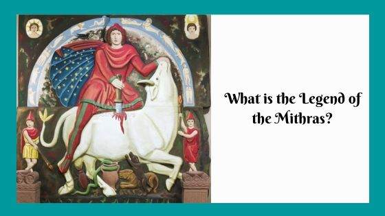 What is the Legend of the Mithras