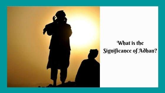 What is the Significance of Adhan