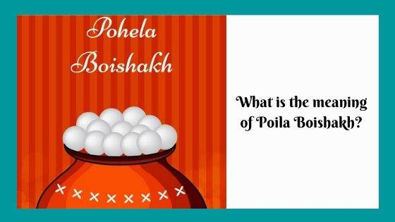 What is the meaning of Poila Boishakh