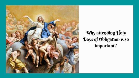 Why attending Holy Days of Obligation is so important