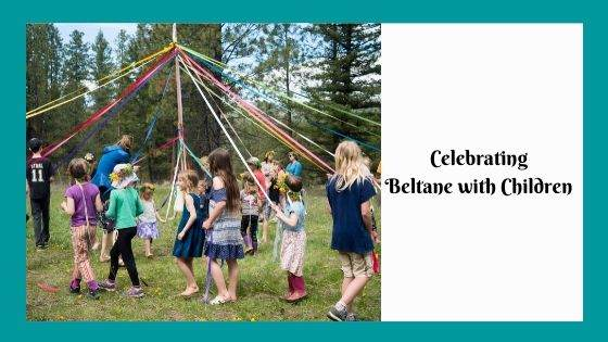 Celebrating Beltane with Children