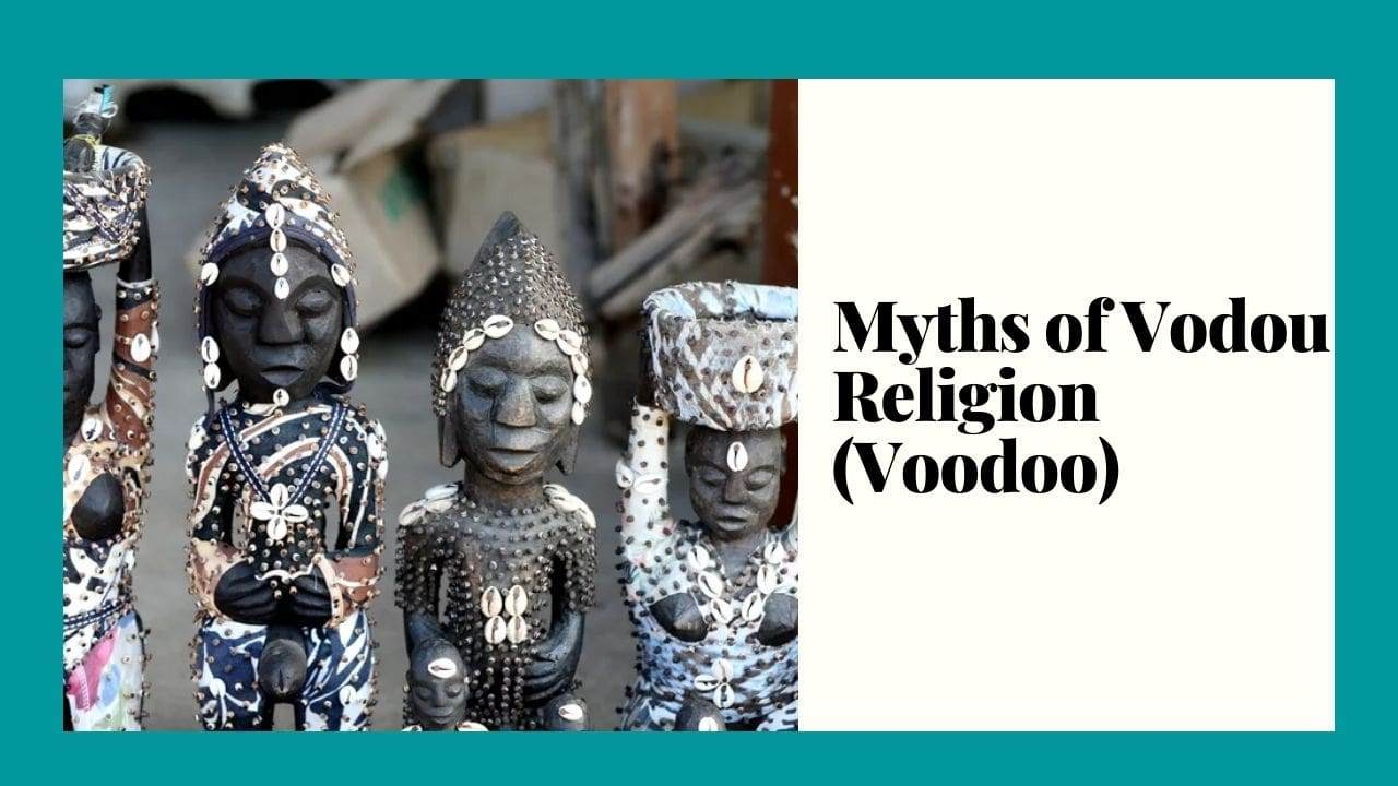 Dispelling the Myths of Vodou Religion (Voodoo)