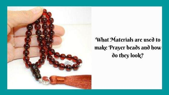What Materials are used to make Prayer beads and how do they look