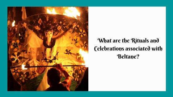What are the Rituals and Celebrations associated with Beltane