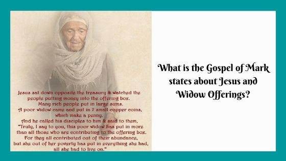 What is the Gospel of Mark states about Jesus and Widow Offerings