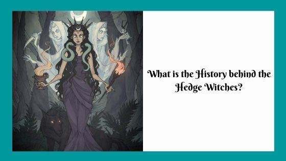What is the History behind the Hedge Witches