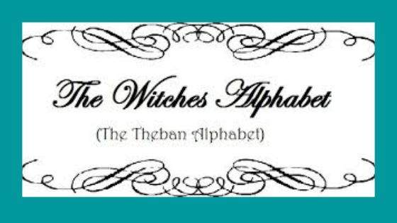 Why are Theban Alphabets known as the Witch's Alphabets