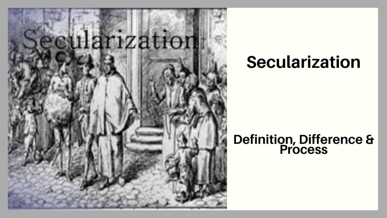 Secularization Meaning, Process and Religious Objections