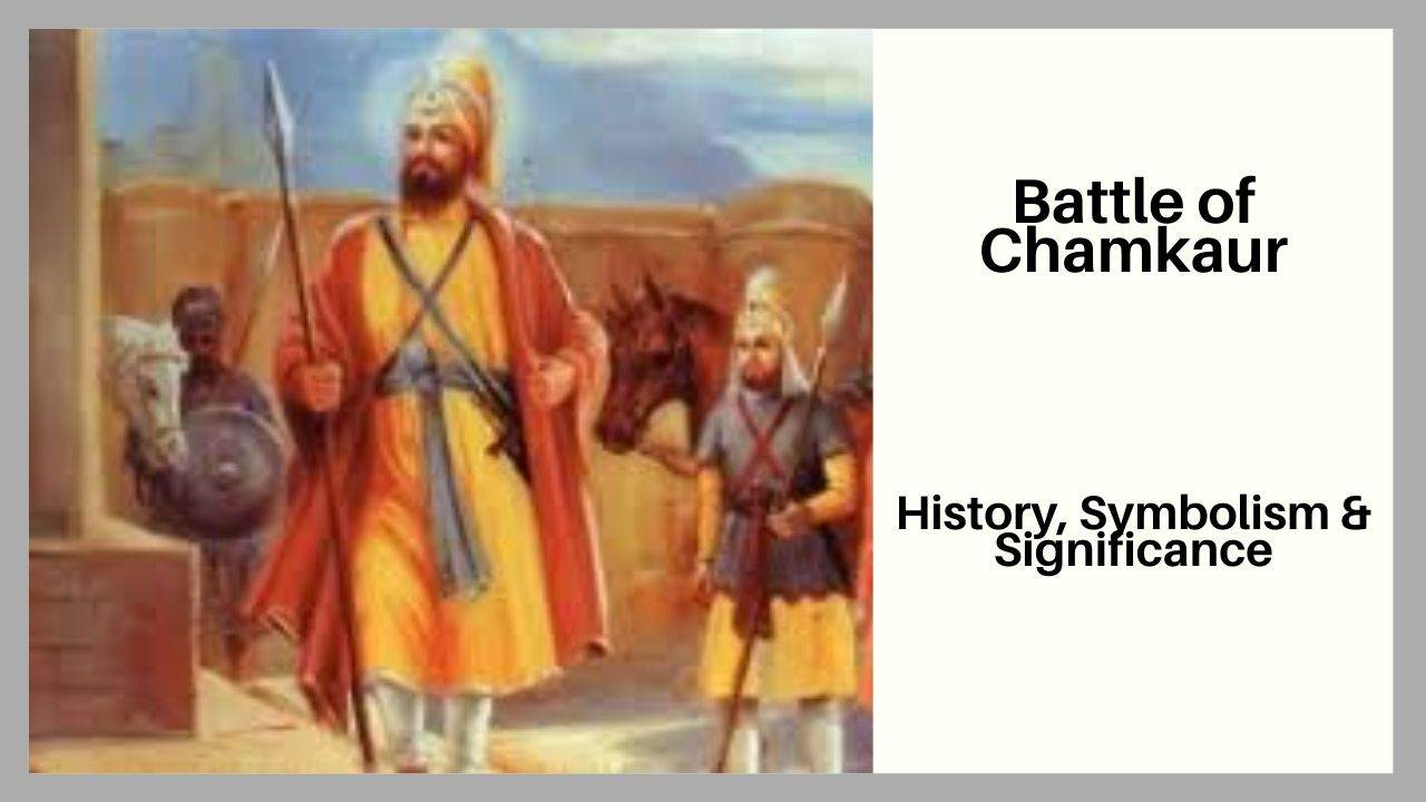 Battle of Chamkaur History, Folklore and Symbolism