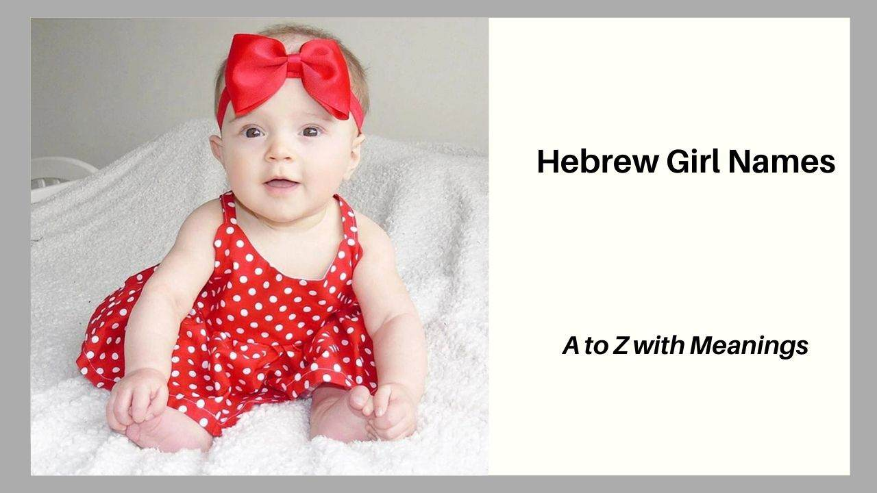 Hebrew Girl Names, A to Z with Meanings