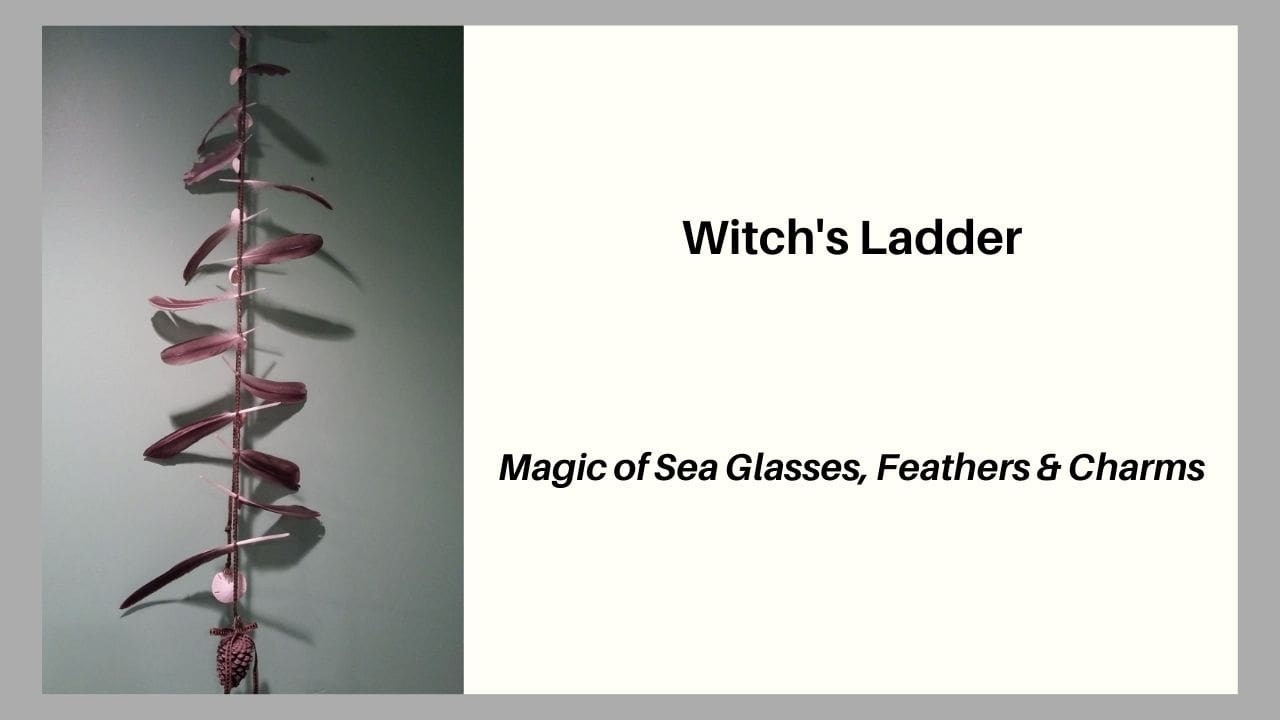 Witch's Ladder History, Uses and Steps To Do It Yourself