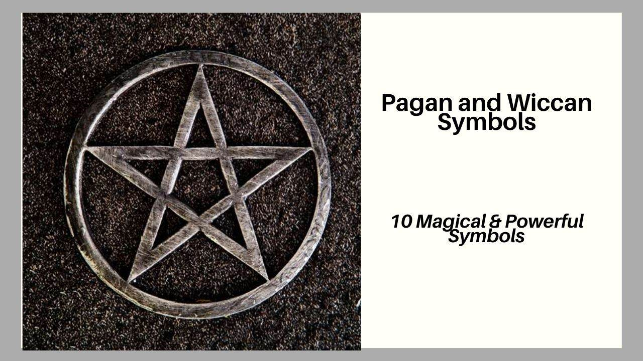 Pagan and Wiccan Symbols (Magic and Power)