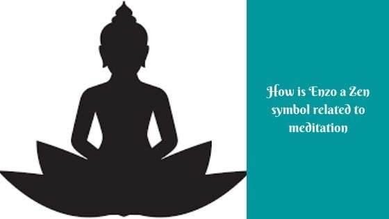 How is Enzo a Zen symbol related to meditation?