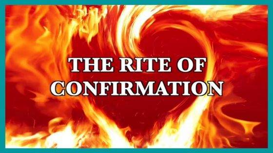 What is the Rite of Confirmation?What is the Rite of Confirmation?