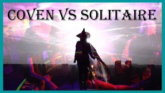 What is the difference between Covens and Solitaries