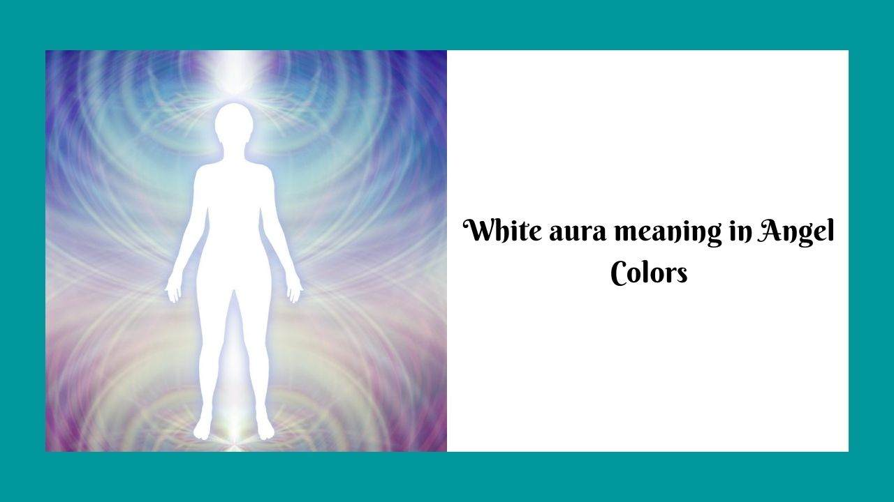 White Aura Meaning