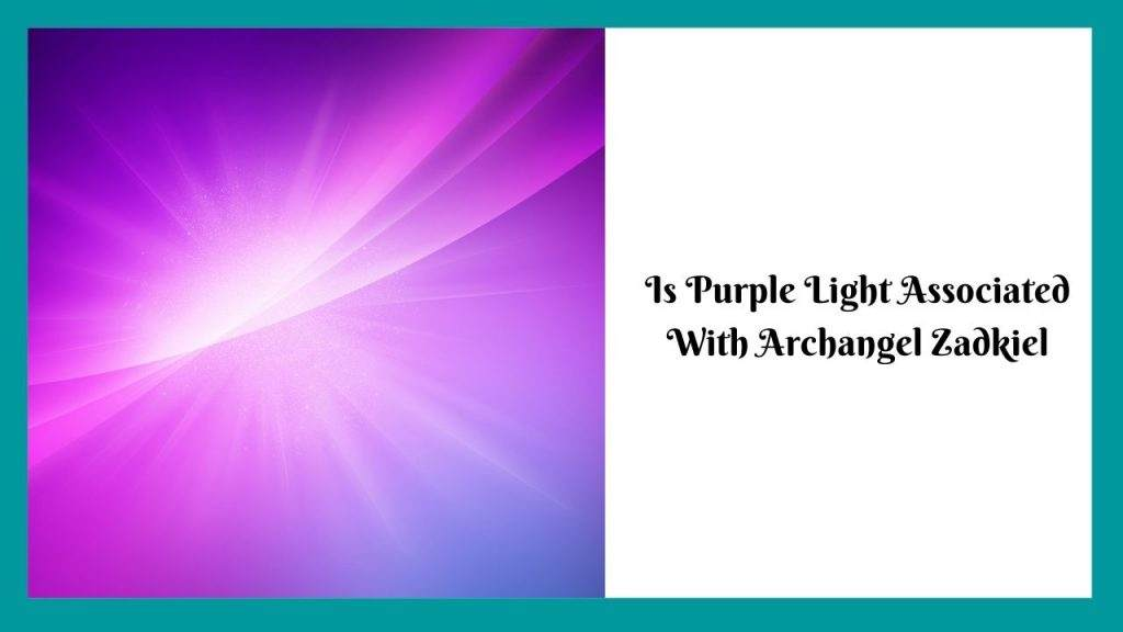 Is Purple Light Associated with Archangel Zadkiel – WikiReligions